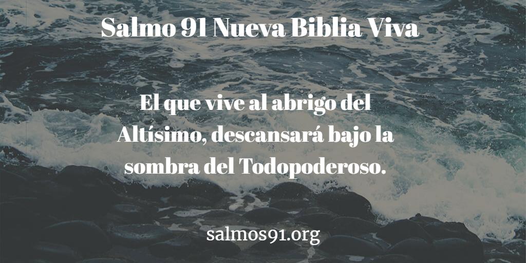 salmo 91 nueva biblia Viva