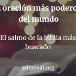salmo 91 la oración de poder más grande del mundo