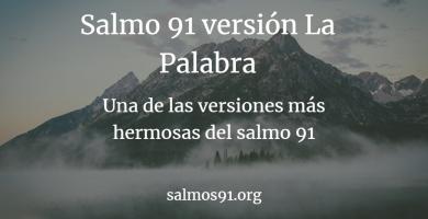 salmo 91 versión la palabra