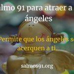 salmo 91 para atraer ángeles